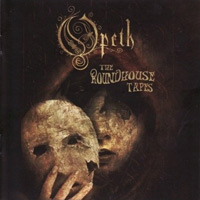 "Opeth, ""The Roundhouse Tapes"""